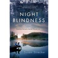 Night Blindness A Novel by Strecker, Susan, 9781250042842