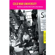 Cold War University : Madison and the New Left in the Sixties by Levin, Matthew, 9780299292843