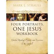 Four Portraits, One Jesus Workbook by Strauss, Mark L., 9780310522843