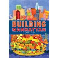Building Manhattan by Vila, Laura, 9780670062843