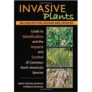 Invasive Plants: Guide to Identification, Impacts and Control of Common North American Species by Kaufman, Sylvan Ramsey; Kaufman, Wallace, 9780811702843