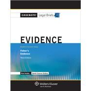 Casenote Legal Briefs for Evidence Keyed to Fisher by Casenote Legal Briefs, 9781454832843