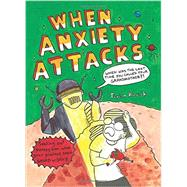 When Anxiety Attacks by Koscik, Terian, 9781848192843