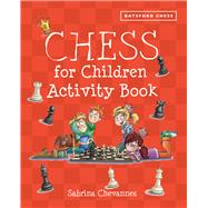 Chess for Children Activity Book by Chevannes, Sabrina, 9781849942843