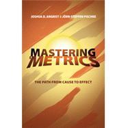 Mastering 'Metrics by Angrist, Joshua D.; Pischke, Jorn-steffen, 9780691152844