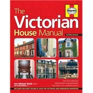 The Victorian & Edwardian House Manual by Rock, Ian Alistair; MacMillan, Ian R., 9780857332844