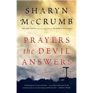 Prayers the Devil Answers by McCrumb, Sharyn, 9781476772844