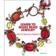 Learn to Make Bead Jewelry with 35 Fabulous Projects by Davy, Lynn, 9781627002844
