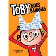 Toby Goes to School by Girard, Franck; Bloch, Serge, 9780545852845