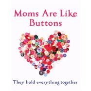 Mums Are Like Buttons by Marriott, Emma, 9781447292845