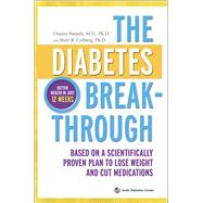 The Diabetes Breakthrough Based on a Scientifically Proven Plan to Lose Weight and Cut Medications by Hamdy, Osama; Colberg, Sheri R., 9780373892846