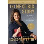 The Next Big Story by O'brien, Soledad; Arce, Rose Marie, 9780451232847