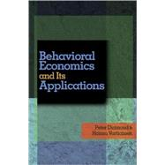 Behavioral Economics and Its Applications by Diamond, Peter, 9780691122847