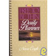 Free to Be Thin Daily Planner by Coyle, Neva, 9780871232847