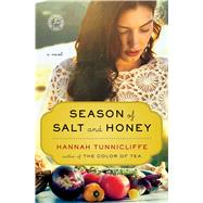Season of Salt and Honey A Novel by Tunnicliffe, Hannah, 9781451682847
