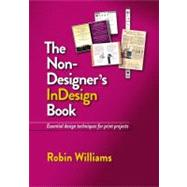 The Non-Designer's InDesign Book by Williams, Robin, 9780321772848