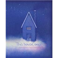 This House, Once by Freedman, Deborah; Freedman, Deborah, 9781481442848