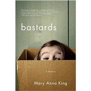 Bastards by King, Mary Anna, 9780393352849