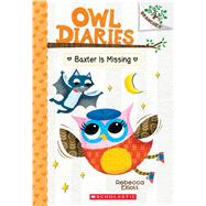 Baxter is Missing: A Branches Book (Owl Diaries #6) by Elliott, Rebecca, 9781338042849