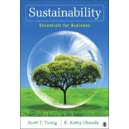 Sustainability : Essentials for Business by Scott T. Young, 9781412982849