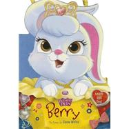 Palace Pets: Berry the Bunny for Snow White by Disney Book Group; Disney Storybook Art Team, 9781484712849