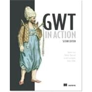 Gwt in Action by Tacy, Adam; Hanson, Robert; Essington, Jason; Tokke, Anna, 9781935182849