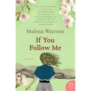 If You Follow Me by Watrous, Malena, 9780061732850
