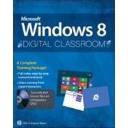 Microsoft Windows 8 Digital Classroom A Complete Training Package
