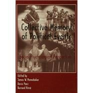 Collective Memory of Political Events: Social Psychological Perspectives by Pennebaker,James W., 9781138882850
