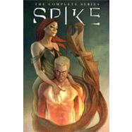 Spike: the Complete Series : The Complete Series by Lynch, Brian; Urru, Franco; Urru, Franco (CON); Mooney, Stephen (CON), 9781613772850