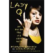 Lady Q : The Rise and Fall of a Latin Queen by Unknown, 9781569762851