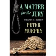 A Matter for the Jury by Murphy, Peter, 9781843442851