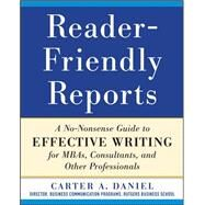Reader-Friendly Reports: A No-nonsense Guide to Effective Writing for MBAs, Consultants, and Other Professionals by Daniel, Carter, 9780071782852