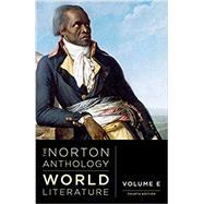 The Norton Anthology of World Literature (Fourth Edition) (Vol. E) by Puchner, Martin; Akbari, Suzanne; Denecke, Wiebke; Fuchs, Barbara; Levine, Caroline, 9780393602852