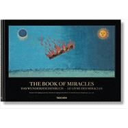 The Book of Miracles by Borchert, Till-Holger; Waterman, Joshua P.; Elsasser, Rebekka, 9783836542852