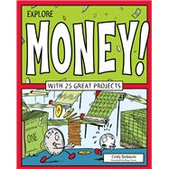 Explore Money! WITH 25 GREAT PROJECTS by Blobaum, Cindy; Stone, Bryan, 9781619302853