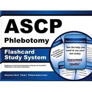 Ascp Phlebotomy Exam Study System: Phlebotomy Test Practice Questions and Review for the Ascp's Phlebotomy Technician Examination by Phlebotomy Exam Secrets Test Prep, 9781630942854