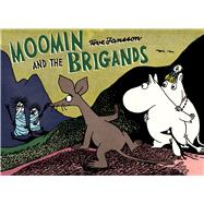 Moomin and the Brigands by Jansson, Tove, 9781770462854