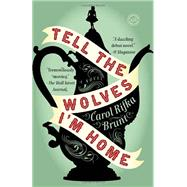 Tell the Wolves I'm Home by BRUNT, CAROL RIFKA, 9780812982855