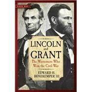 Lincoln and Grant: The Westerners Who Won the Civil War by Bonekemper, Edward H., III, 9781621572855