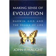 Making Sense of Evolution : Darwin, God, and the Drama of Life by Haught, John F., 9780664232856