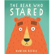 The Bear Who Stared by Beedie, Duncan, 9781499802856