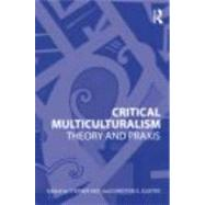Critical Multiculturalism: Theory and Praxis by May; Stephen, 9780415802857