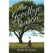 The Goodbye Season by Hale, Marian, 9781250062857