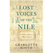 Lost Voices of the Nile by Booth, Charlotte, 9781445642857