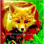 The Adventures of Little Foxy by Luke, 9781940262857