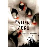 Patient Zero A Joe Ledger Novel by Maberry, Jonathan, 9780312382858