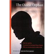The Oldest Orphan by Monenembo, Tierno, 9780803282858