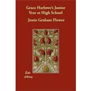 Grace Harlowe's Junior Year at High School by Flower, Jessie Graham, 9781406882858