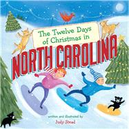 The Twelve Days of Christmas in North Carolina by Stead, Judy, 9781454922858